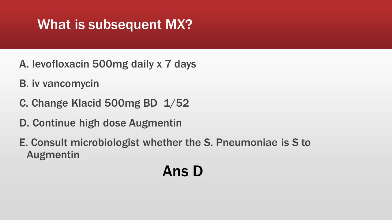 What is subsequent MX. A. levofloxacin 500mg daily x 7 days B.