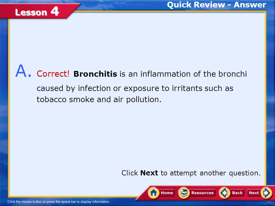 Lesson 4 Emphysema Emphysema s symptoms include difficulty breathing and chronic cough.