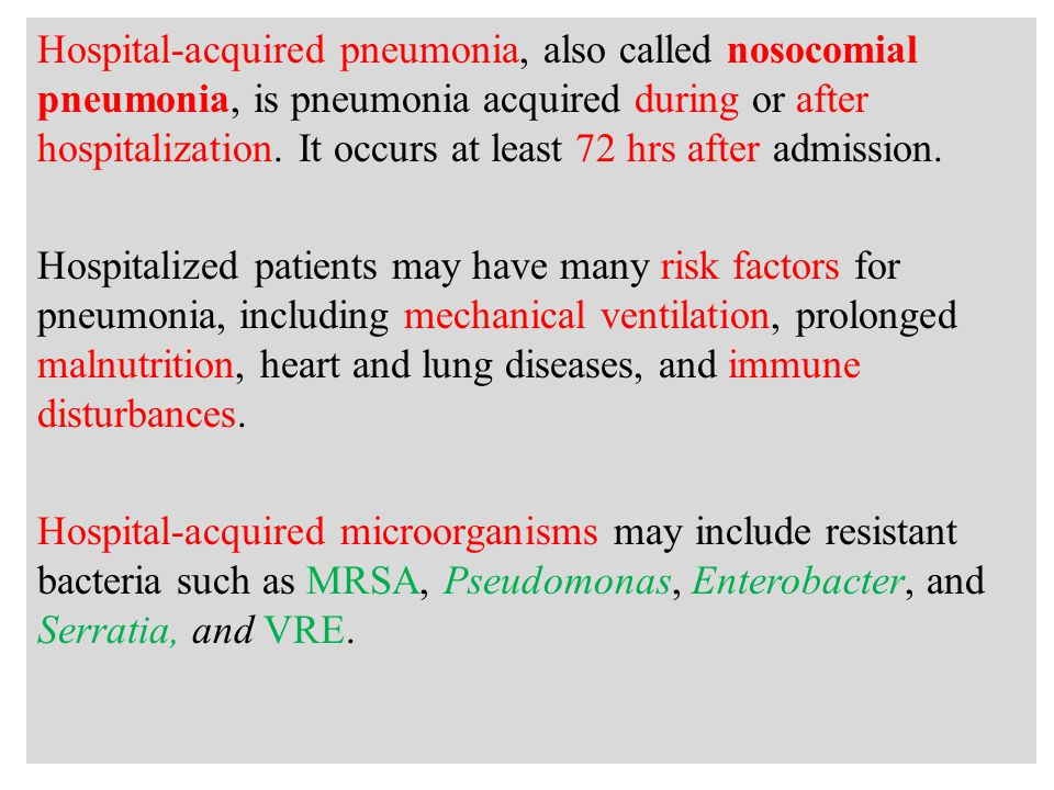 a Hospital-acquired pneumonia, also called nosocomial pneumonia, is pneumonia acquired during or after hospitalization.
