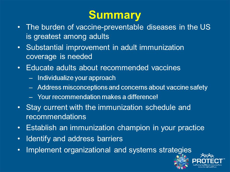 89 Summary The burden of vaccine-preventable diseases in the US is greatest  among adults Substantial improvement in adult immunization coverage is  needed ...