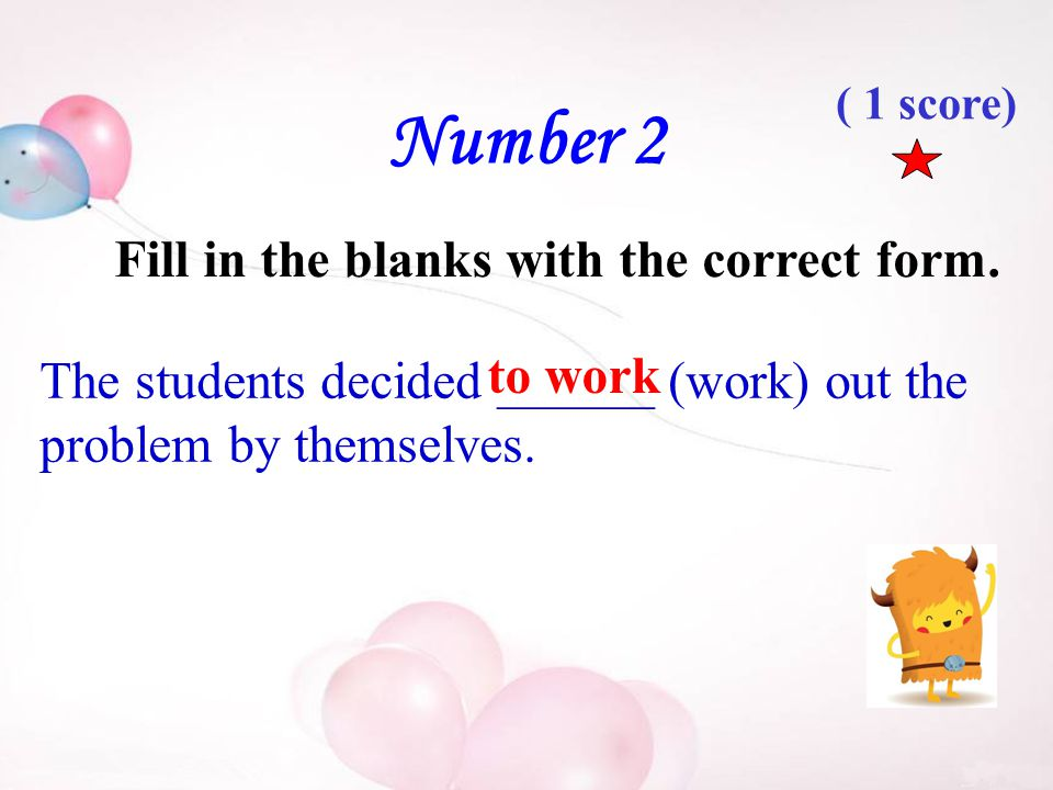 Number 2 Fill in the blanks with the correct form.
