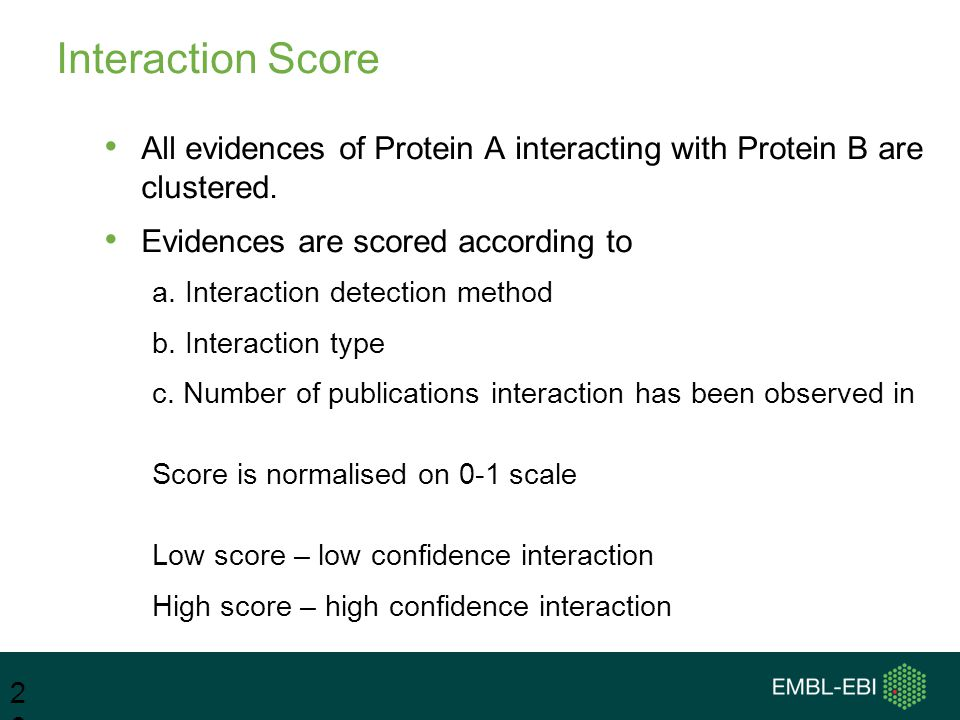 Interaction Score 26 All evidences of Protein A interacting with Protein B are clustered.