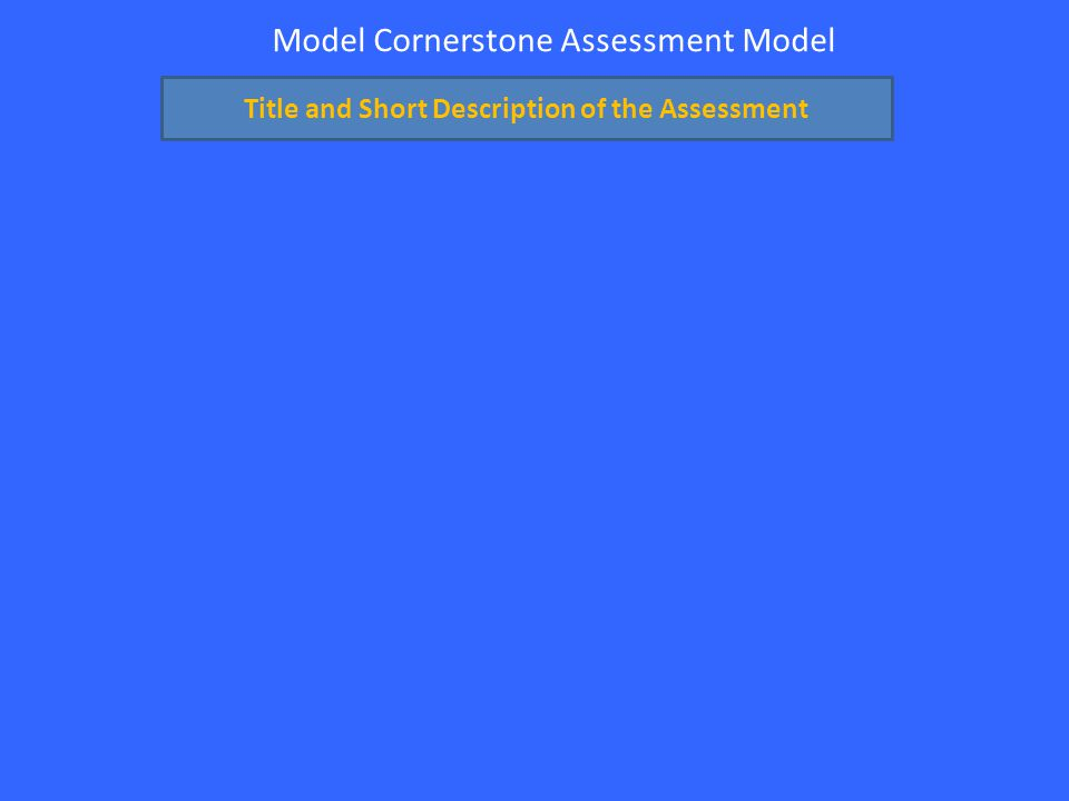Model Cornerstone Assessment Model Title and Short Description of the Assessment