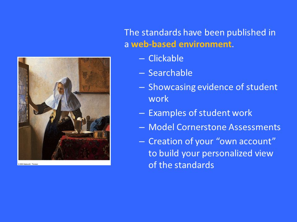 The standards have been published in a web-based environment.