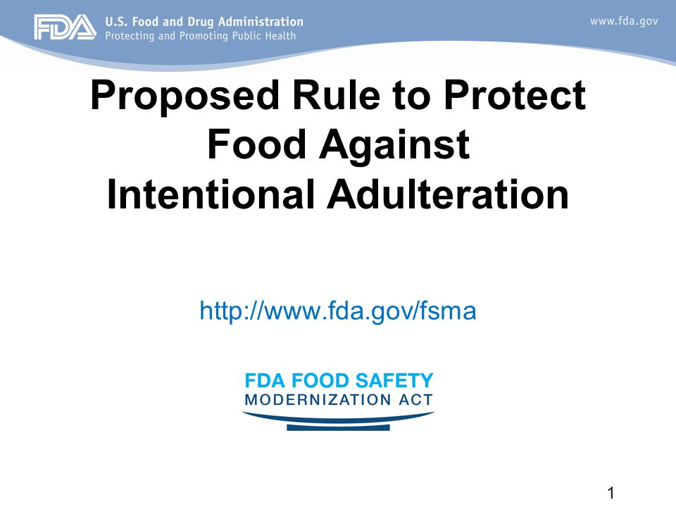 1 Proposed Rule to Protect Food Against Intentional Adulteration