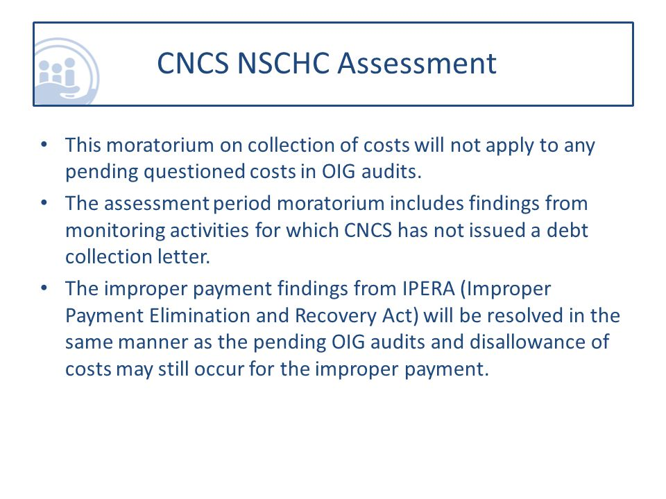 This moratorium on collection of costs will not apply to any pending questioned costs in OIG audits.