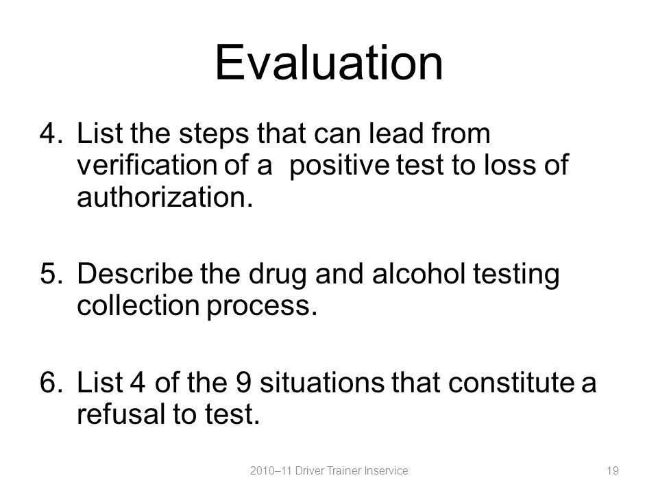 Evaluation 4.List the steps that can lead from verification of a positive test to loss of authorization.
