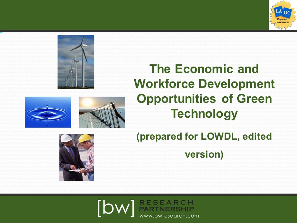The Economic and Workforce Development Opportunities of Green Technology (prepared for LOWDL, edited version)