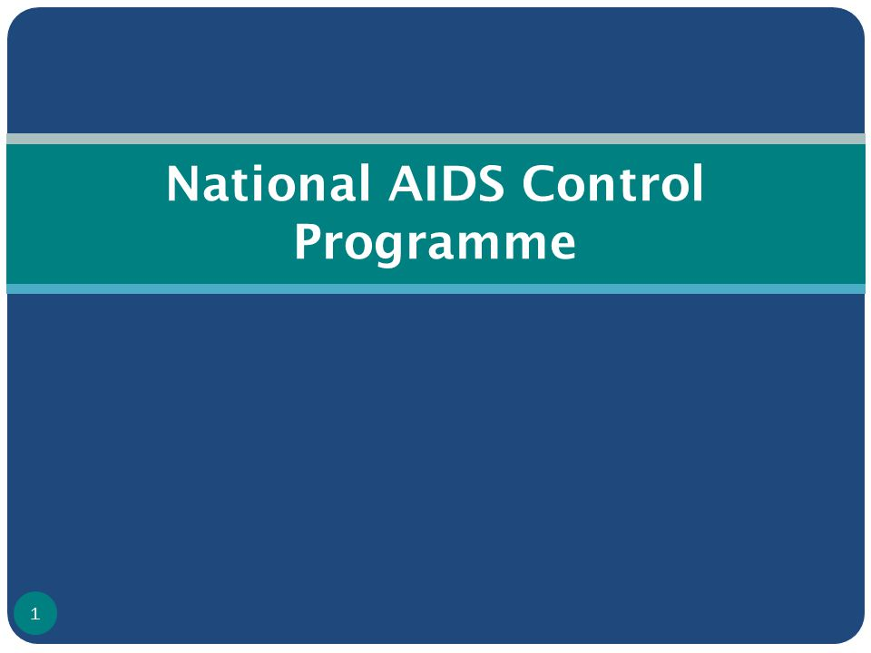 National AIDS Control Programme 1