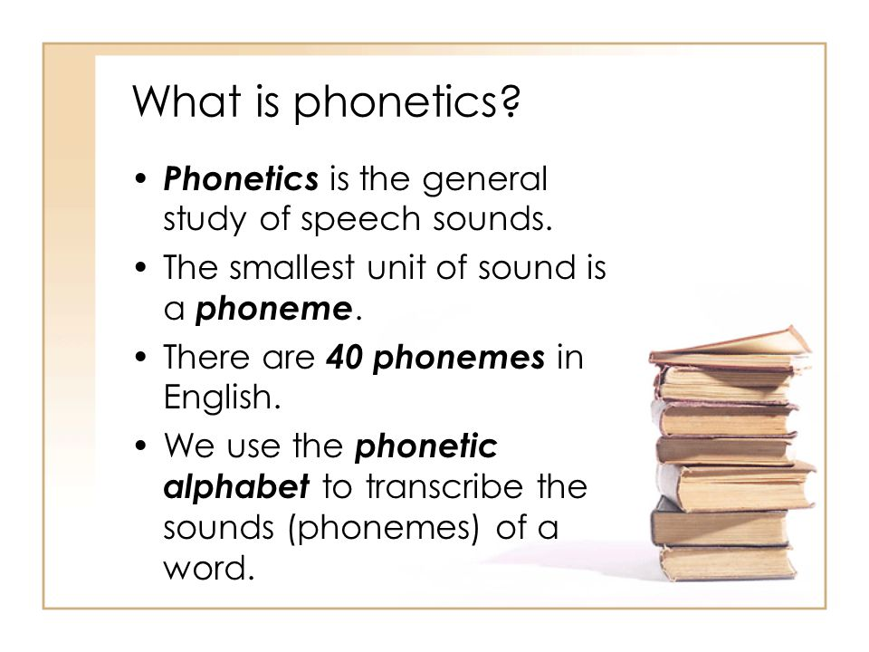 What is phonetics. Phonetics is the general study of speech sounds.