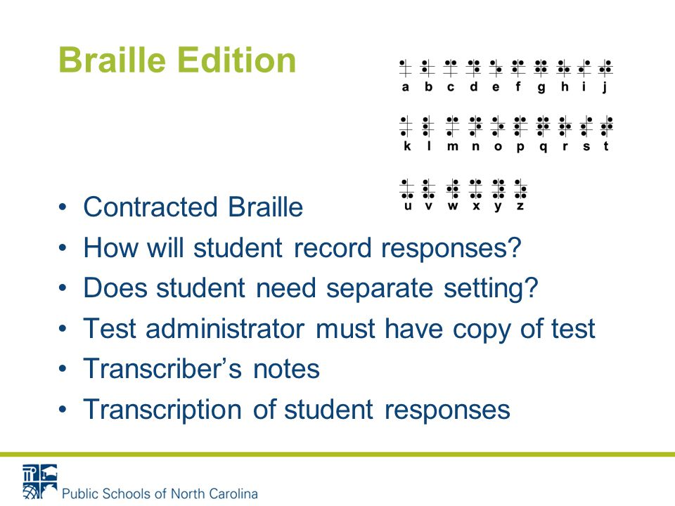 Braille Edition Contracted Braille How will student record responses.