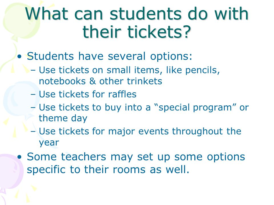 What can students do with their tickets.