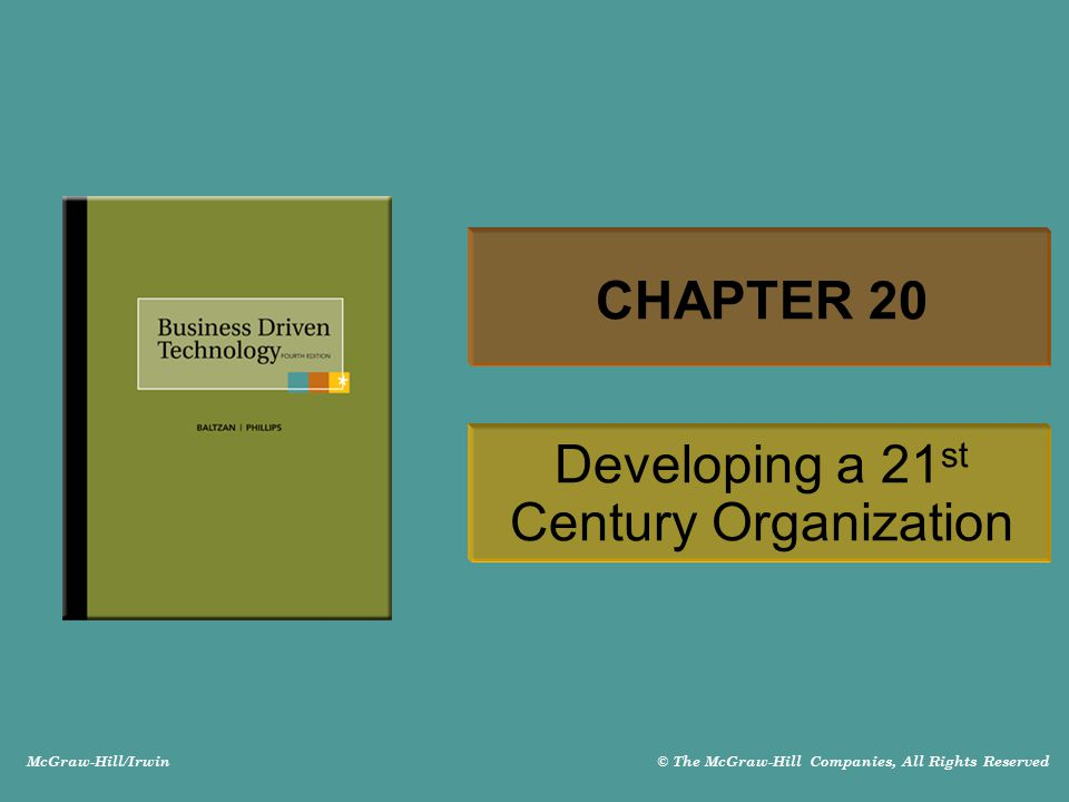 20-2 LEARNING OUTCOMES 20.1List and describe the four 21st century trends that businesses are focusing on and rank them in order of business importance 20.2 Explain how the integration of business and technology is shaping 21st century organizations