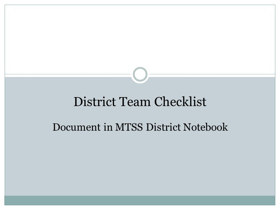 District Team Checklist Document in MTSS District Notebook