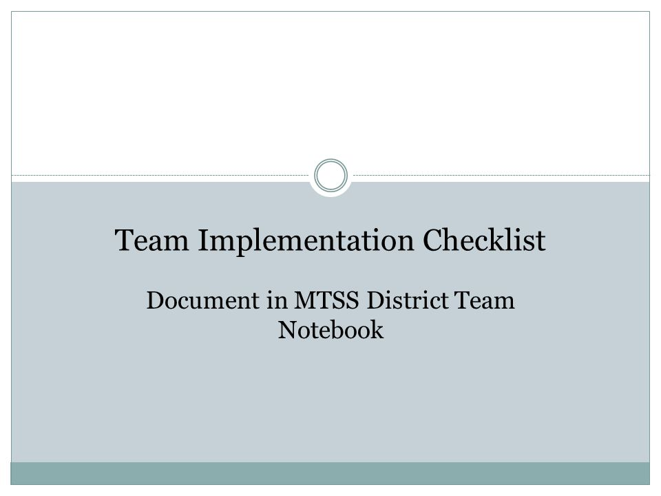 Team Implementation Checklist Document in MTSS District Team Notebook
