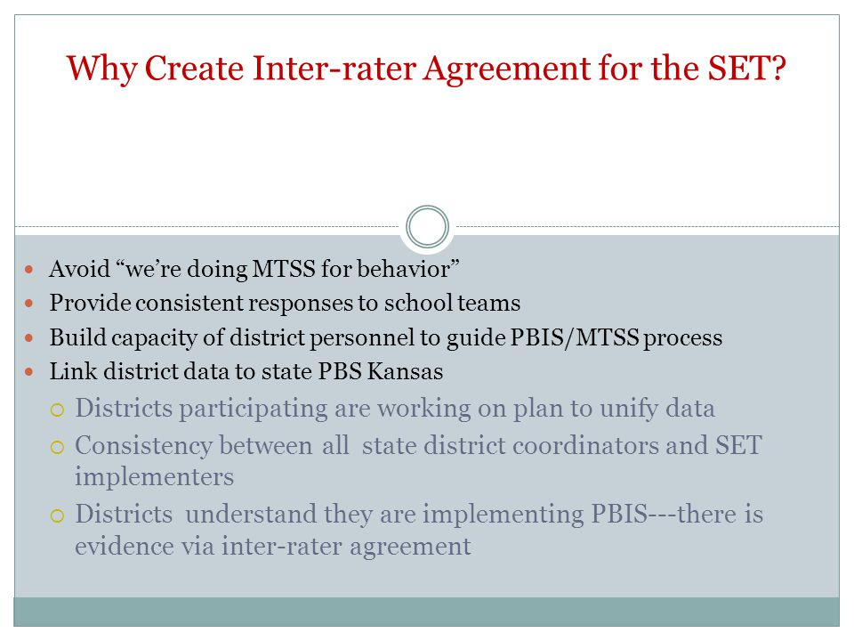 Why Create Inter-rater Agreement for the SET.