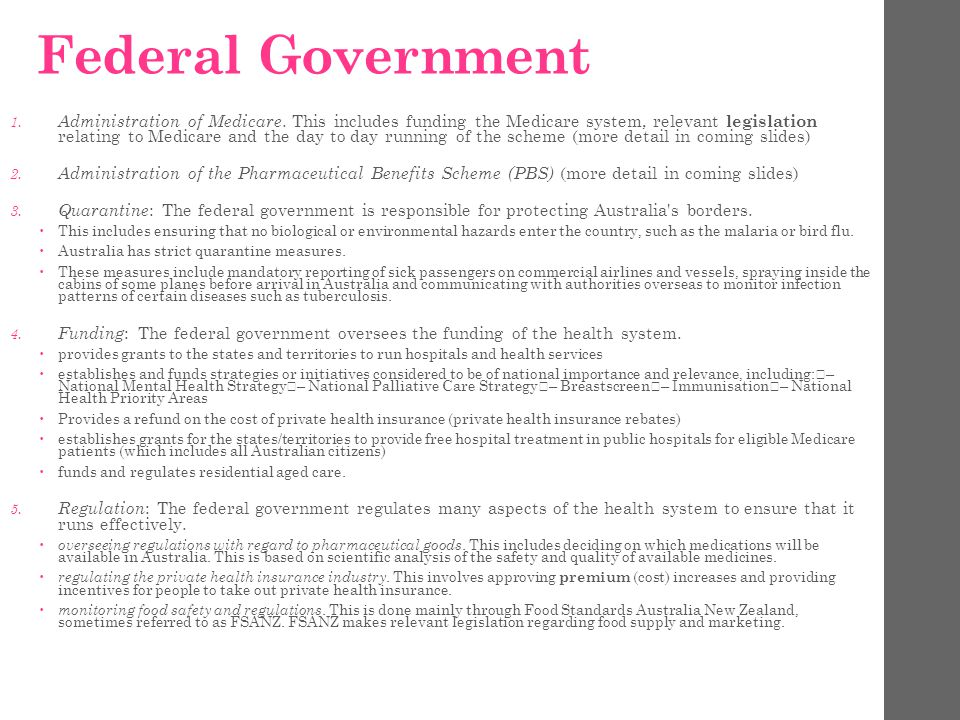 Federal Government 1. Administration of Medicare.