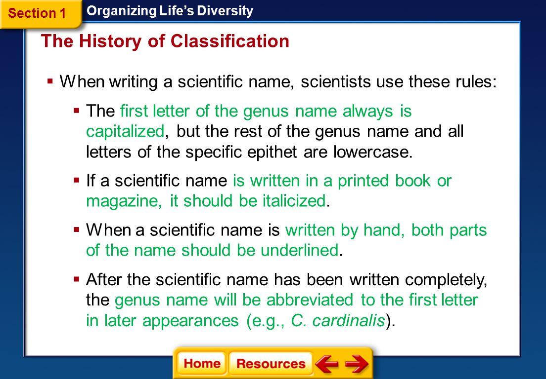 Binomial Nomenclature Organizing Life's Diversity  Linnaeus's method of naming organisms, called *.