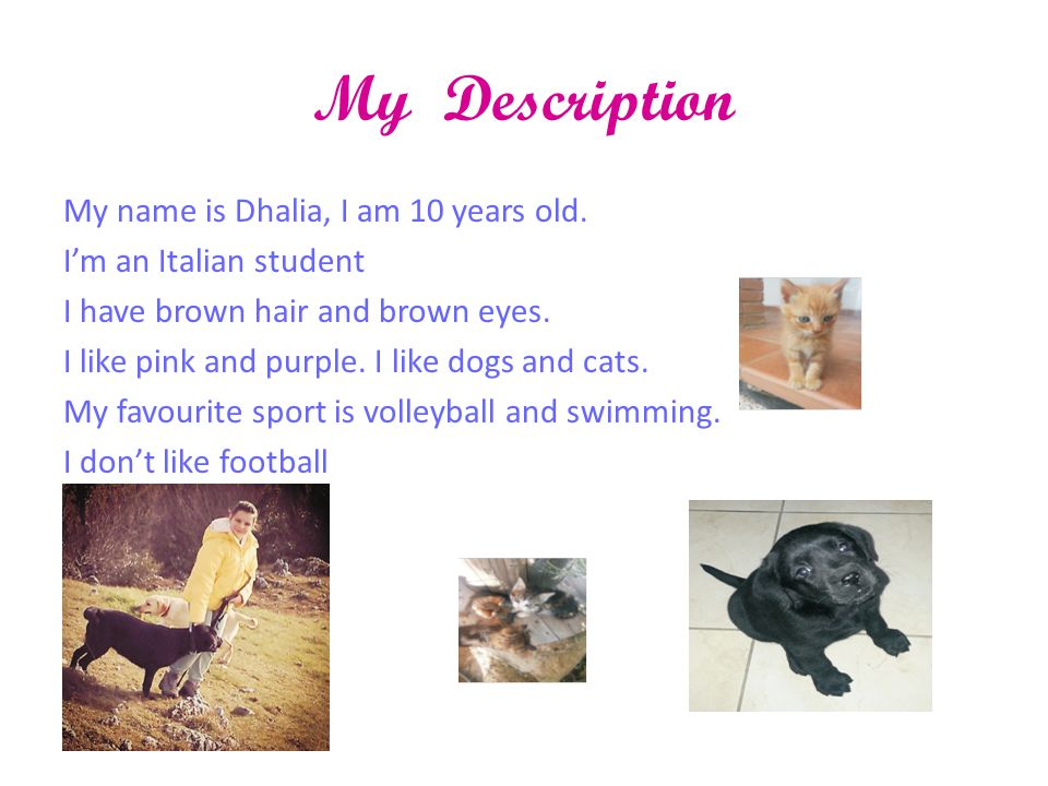 My Description My name is Dhalia, I am 10 years old.