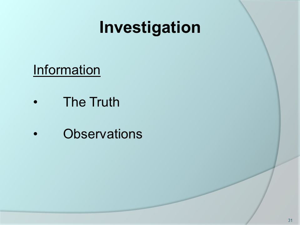 Investigation Information The Truth Observations 31
