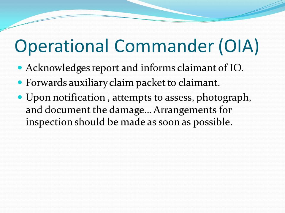 Operational Commander (OIA) Acknowledges report and informs claimant of IO.