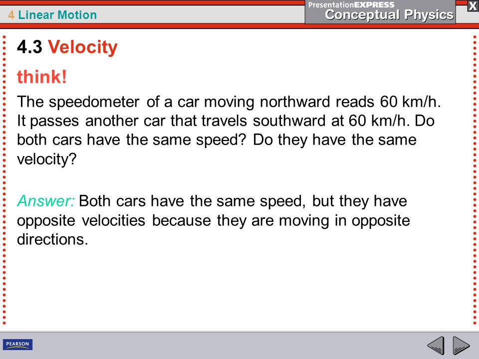 4 Linear Motion think. The speedometer of a car moving northward reads 60 km/h.