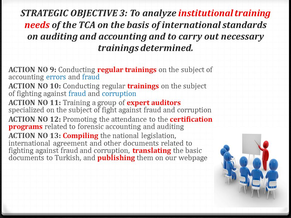 STRATEGIC OBJECTIVE 3: To analyze institutional training needs of the TCA on the basis of international standards on auditing and accounting and to carry out necessary trainings determined.