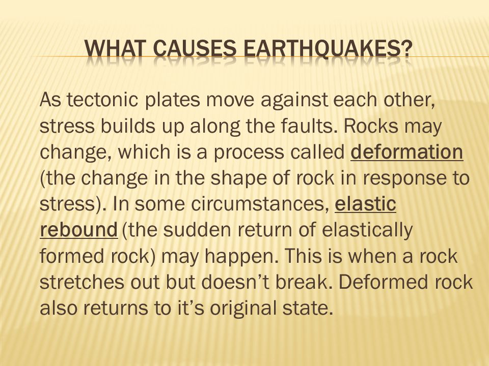 As tectonic plates move against each other, stress builds up along the faults.