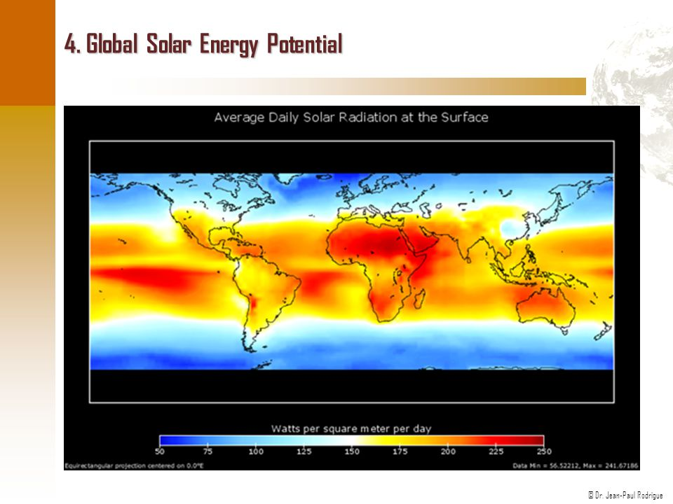 © Dr. Jean-Paul Rodrigue 4. Global Solar Energy Potential