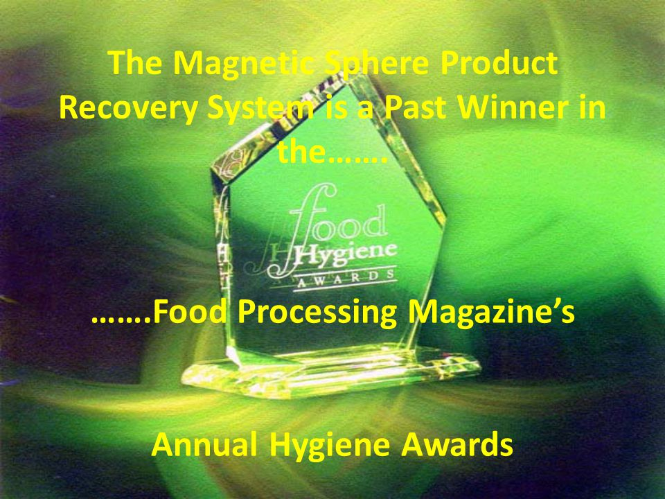 The Magnetic Sphere Product Recovery System is a Past Winner in the…….