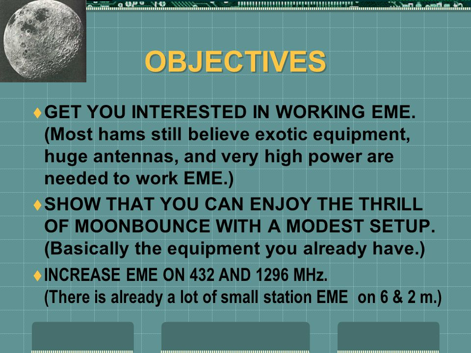 OBJECTIVES  GET YOU INTERESTED IN WORKING EME.