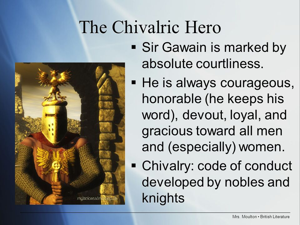 who is this green knight that challenges sir gawain at king  mrs moulton british literature the chivalric hero  sir gawain is marked by absolute courtliness