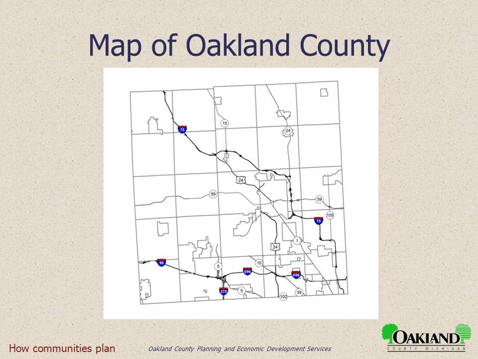 Oakland County Planning and Economic Development Services Map of Oakland County How communities plan