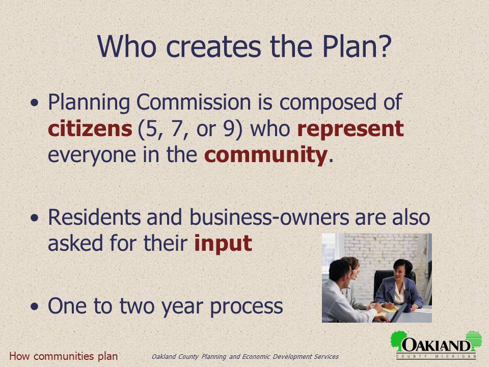 Oakland County Planning and Economic Development Services Who creates the Plan.