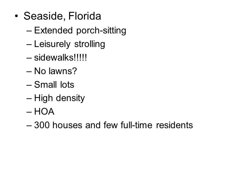 Seaside, Florida –Extended porch-sitting –Leisurely strolling –sidewalks!!!!.