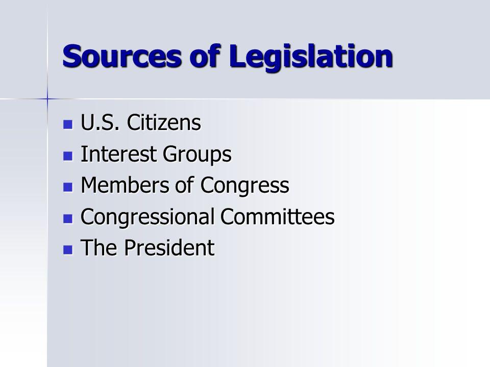 Sources of Legislation U.S. Citizens U.S.