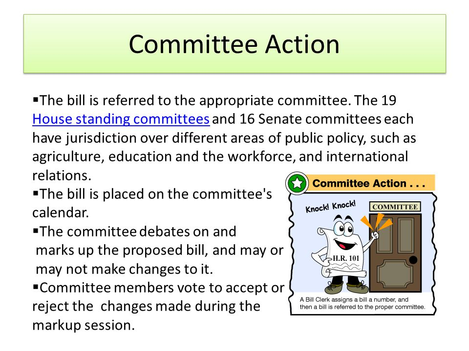 Committee Action  The bill is referred to the appropriate committee.
