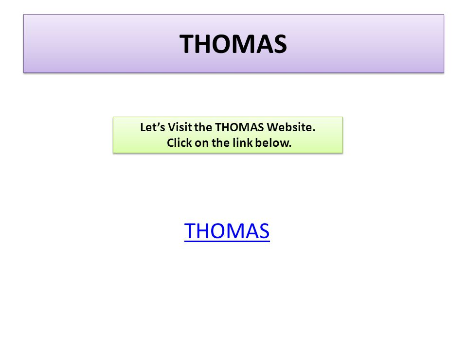 Let's Visit the THOMAS Website. Click on the link below.