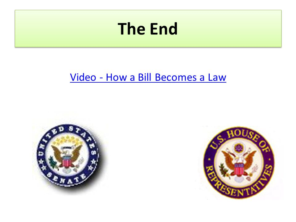 The End Video - How a Bill Becomes a Law