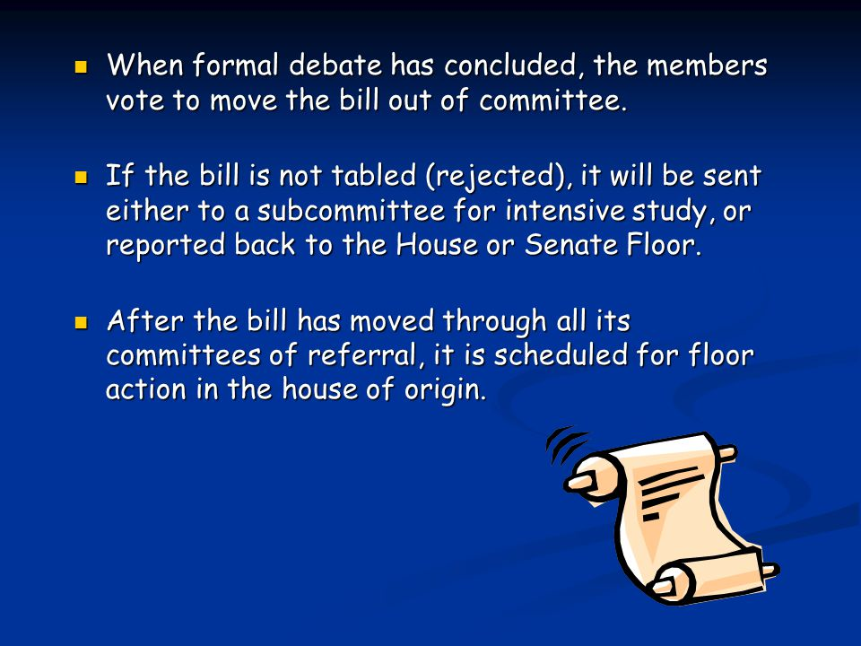 Once a bill has been referred to committee, a hearing(s) may be held.