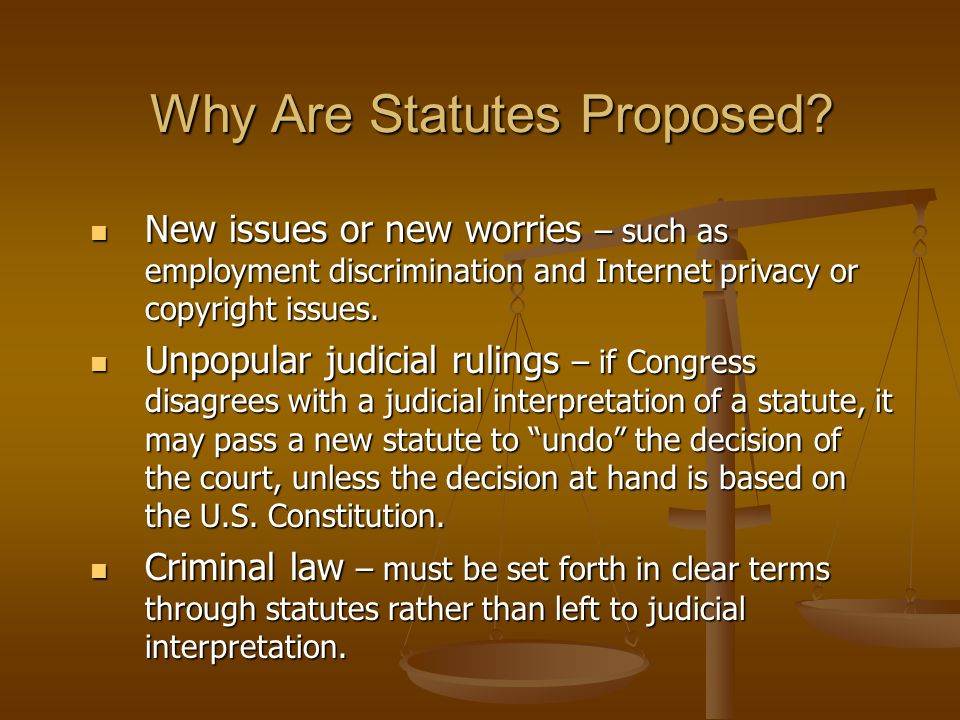 Why Are Statutes Proposed.
