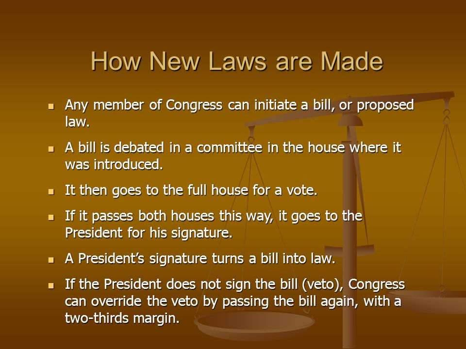 How New Laws are Made Any member of Congress can initiate a bill, or proposed law.