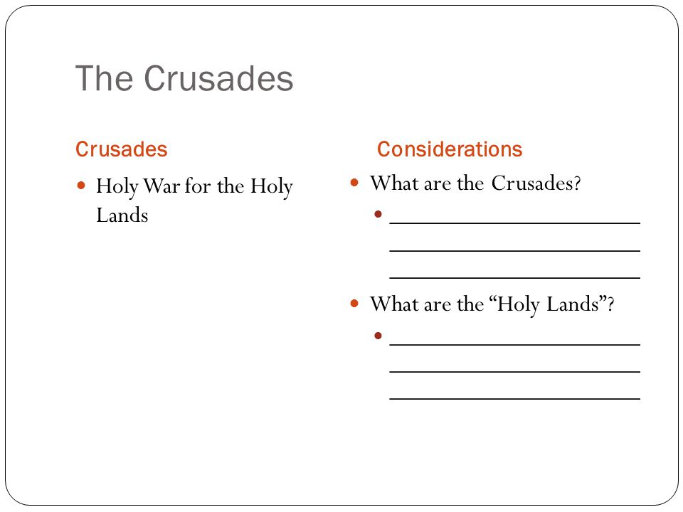 The Crusades CrusadesConsiderations Holy War for the Holy Lands What are the Crusades.