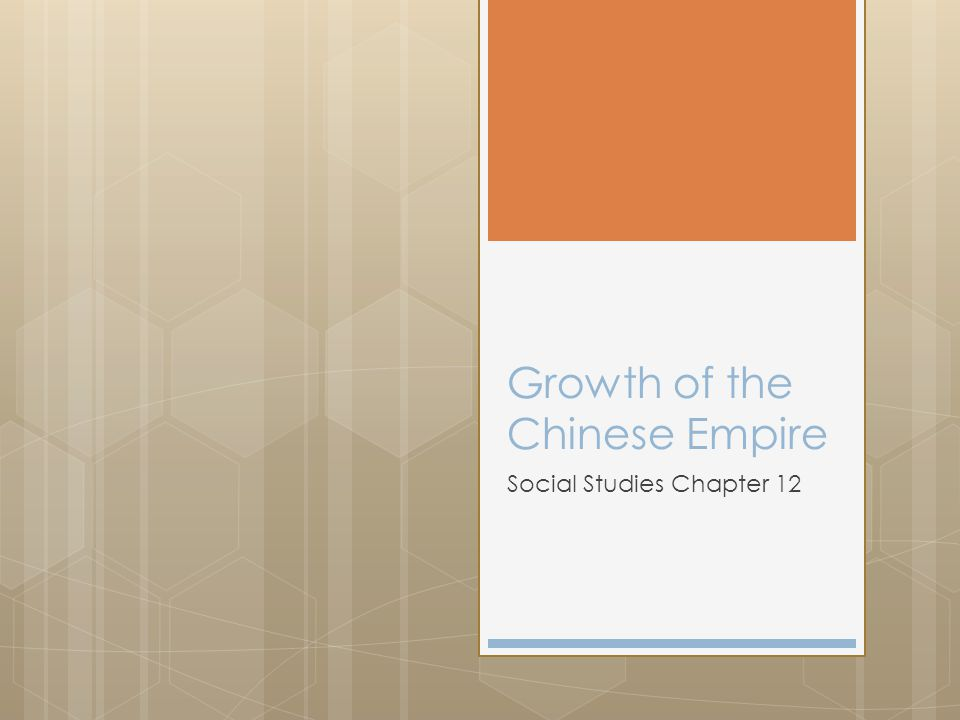 Growth of the Chinese Empire Social Studies Chapter 12