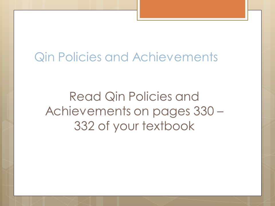 Qin Policies and Achievements Read Qin Policies and Achievements on pages 330 – 332 of your textbook
