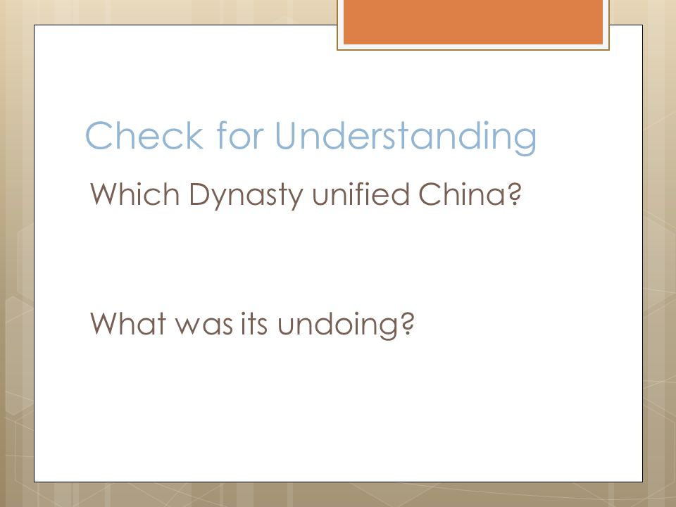 Check for Understanding Which Dynasty unified China What was its undoing