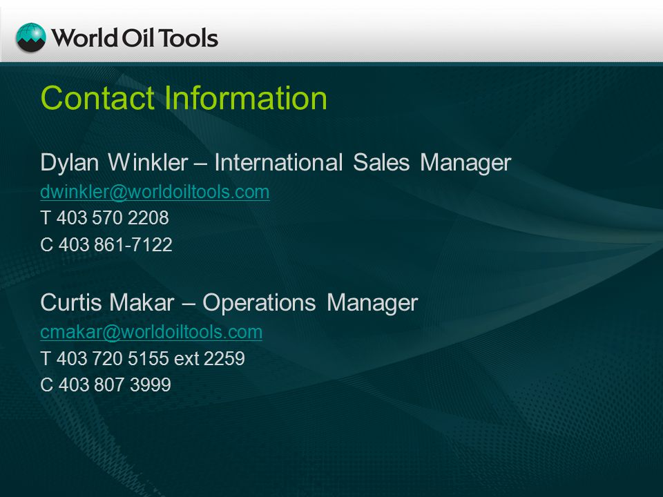 Contact Information Dylan Winkler – International Sales Manager T C Curtis Makar – Operations Manager T ext 2259 C
