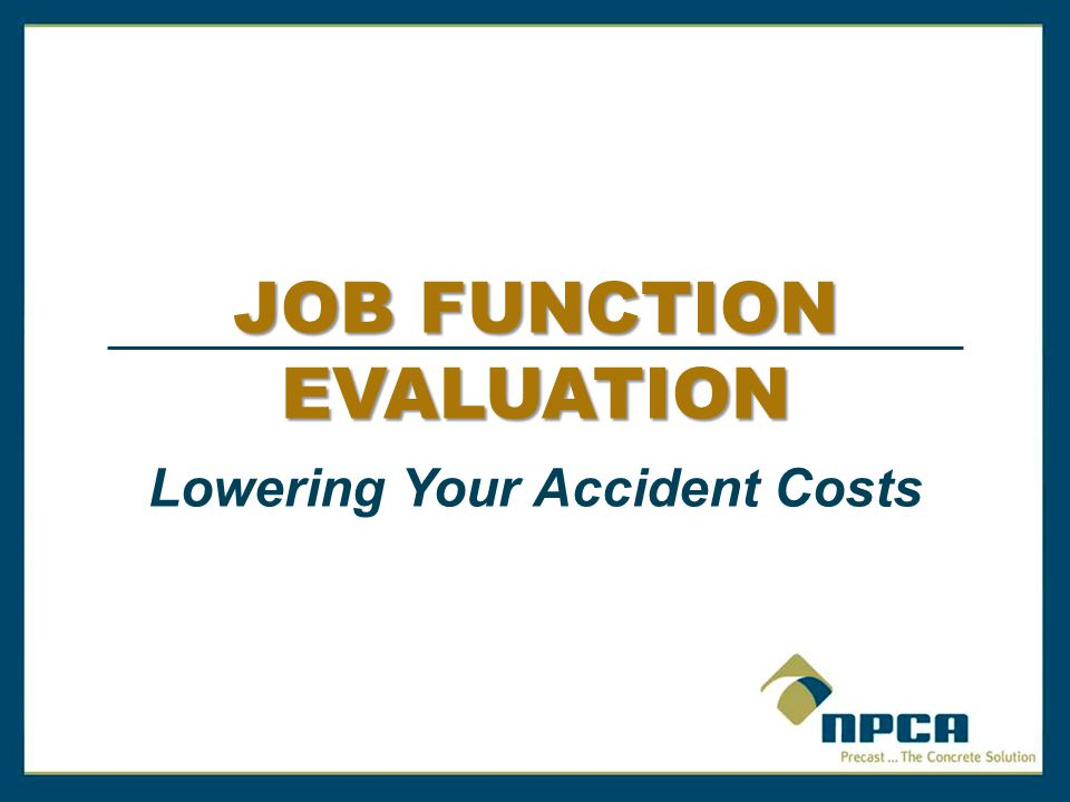JOB FUNCTION EVALUATION Lowering Your Accident Costs