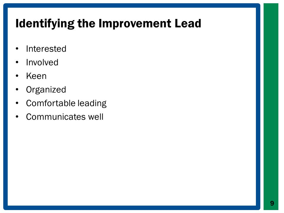 Identifying the Improvement Lead Interested Involved Keen Organized Comfortable leading Communicates well 9