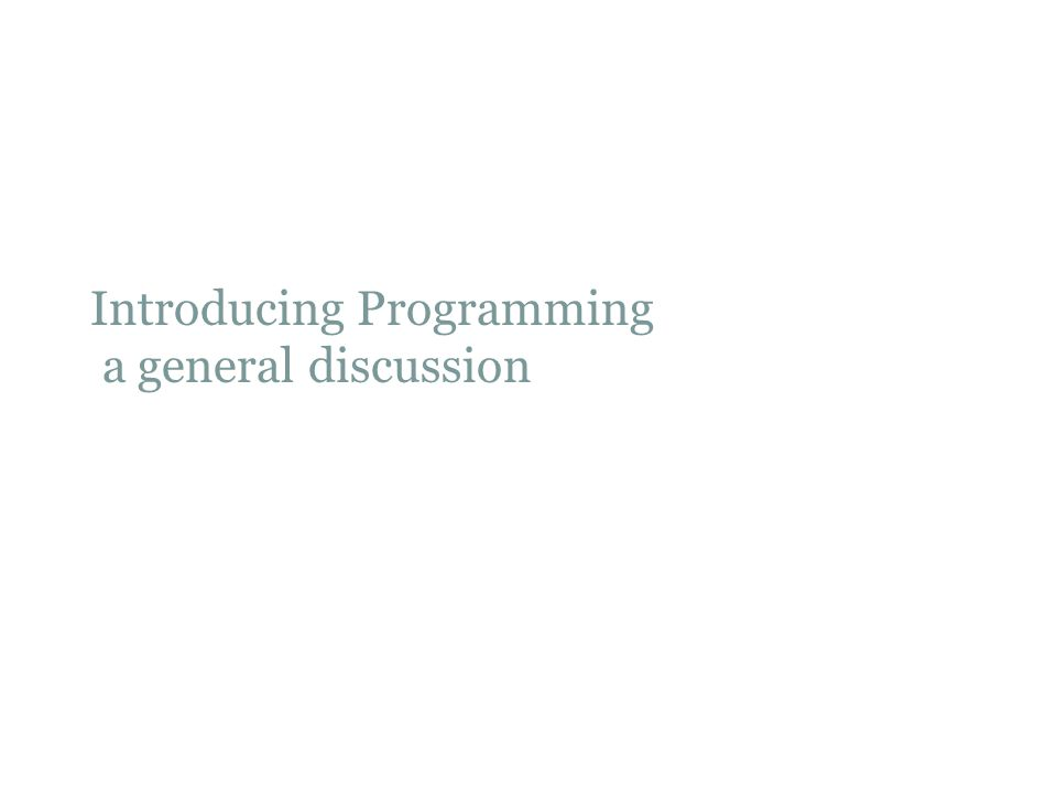 Introducing Programming a general discussion